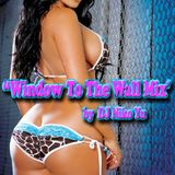 Window To The Wall Mix 2012