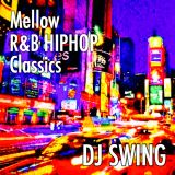 Mellow R&B HIP HOP Classics - Mixed by DJ SWING