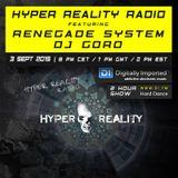 Hyper Reality Radio 018 - Renegade System & DJ Goro