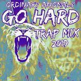 GO HARD TRAP MIX 2019 Ft. Childish Gambino, Post Malone, Carnage, GTA, Baauer, Blaize, XXXTENTACION