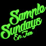 Sample Sundays Ep.2
