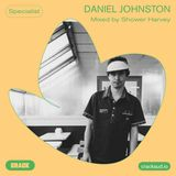 Daniel Johnston - Mixed by Shower Harvey