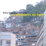 Dois dias apresenta: os melhores do funk - baile funk mix [2007]