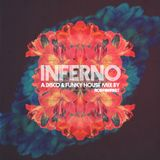 INFERNO: A Disco & Funky House Mix