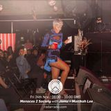 Menace 2 Society w/ Jamz & Monikah Lee - 24th November 2017