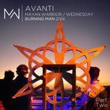 Avanti - Mayan Warrior Wednesday Night - Burning Man 2014 - Pt.2
