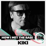 Kiki - HOW I MET THE BASS #136