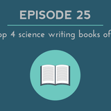 SWR 25: 4 science writing books from 2015 that you have to read