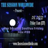 Dr. Disco - The Session Soulful Friday Mix #88