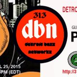313 DBN Radio - Guest DJ P Dog The Turntable Bully of D.I.E. [SAT APRIL 25. 2015]