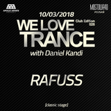 Rafuss - We Love Trance CE 028 with Daniel Kandi - Classic Stage (10.03.2018 - Mostowa 40 - Poznan)