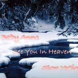 Baby Anne- Slow Motion (See You In Heaven) 12.23.12