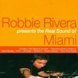 Robbie Rivera ‎– The Real Sound Of Miami [2000]