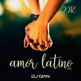 DJ GiaN Amor Latino Mix 2018