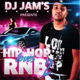 Dj JAM'S - Hip Hop Loves Rn'b #2