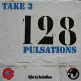 128 Pulsations - Take 3 - DjSet by BarbaBlues