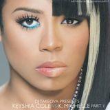 Dj Takeova Presents Keyshia Cole Vs K Michelle Pt 1