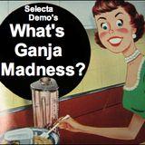 What's Ganja Madness?