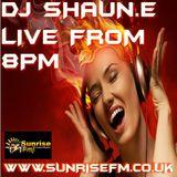 DJ SHAUN.E FRIDAY VIBES LIVE ON WWW.SUNRISEFM.CO.UK 8PM-10PM
