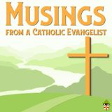 Musings from a Catholic Evangelist - Instructions for Life