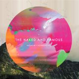 THE NAKED AND FAMOUS.......PASSIVE ME AGGRESSIVE YOU