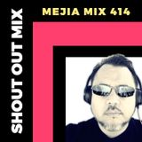 MEJIA MIX 414 - SHOUT OUT