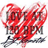 Love at 120 BPM w DJ Kemetik