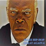 Make Hip-Hop Great Again: Vol 4