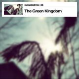 isolatedmix 46 - The Green Kingdom