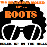 THE REVEREND HOLED UP ... ROOTS