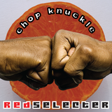 Redselecter - Chop Knuckle - September 2014