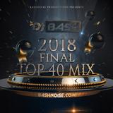 DJ Bash - 2018 Final Top 40 Mix