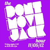 The Dont Move Jack Hour 11/05/12