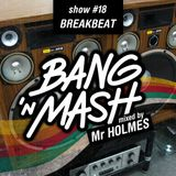 Bang ' Mash - Breakbeat - Rampshows #18 Mixed By Mr Holmes