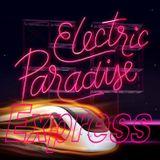 DJ Set 81 - Electric Paradise Express
