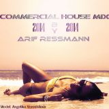 Commercial House Music 2014 mixed by arif ressmann