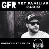 Get Familiar Radio 12.6.2016