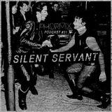 2015-12-21 - Silent Servant - Phormix Podcast #31