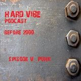 Hard Vibe Podcast (before 2000...) Episode V: Punk