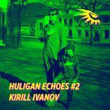 huligan echoes #2