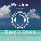 Mr. Jinx presents: Deep & Down // Volume 8