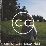 The Cheesy Chef Show #1