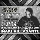 """03/07/14_entrevista """"Iñaki Villasante"""" """"Las cosas claras y el techno oscuro""""_By Mark Loop"""
