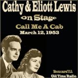 Cathy & Elliot Lewis On Stage - Call Me A Cab (03-12-53)