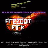 Freedom Fire Riddim Mix By MELLOJAH RIDDIM FANATIC CREW