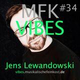 MFK VIBES #34 - Jens Lewandowski