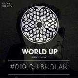 Dj Burlak - World Up Radio Show #010