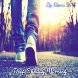 Deep Sunday Morning....