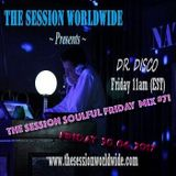 Dr. Disco - The Session Soulful Friday Mix #71