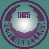BeatRebellion Podcast 005